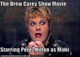 the drew carey show movie starring perez hilton as mimi pop