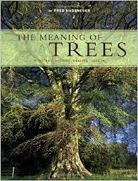 the meaning of trees botany history healing lore fred