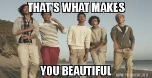 You Are Beautiful Meme - meme creator that s what makes you beautiful meme generator at