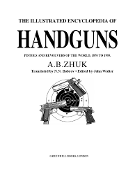 the illustrated encyclopedia of handguns ab zhuk 1995 revolver