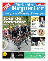 yorkshire reporter april 2016 edition by pick up publications ltd