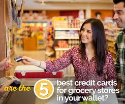 Best Grocery Stores 2016 Are The 5 Best Credit Cards For Groceries In Your Wallet