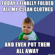 Dirty Laundry Meme - now both my dirty laundry basket and my clean laundry basket are