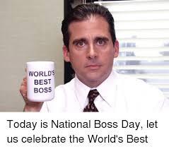 Office Boss Meme - world s best boss today is national boss day let us celebrate the