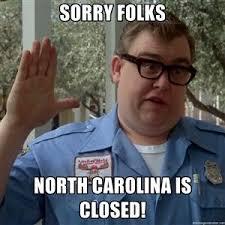 North Carolina Meme - sorry folks north carolina is closed john candy walley world
