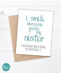 funny sister birthday card sister birthday card i smile