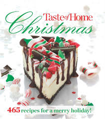 taste of home christmas 465 recipes for a merry holiday taste of