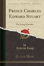prince charles edward stuart the young chevalier classic reprint