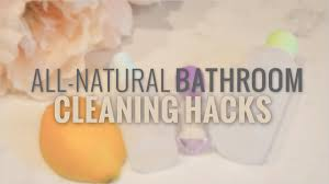 how to make natural bathroom cleaner 4 all natural bathroom cleaning hacks youtube