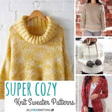 how does it take to knit a sweater 22 cozy knit sweater patterns allfreeknitting com