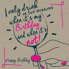 Birthday Wine Meme - birthday wine sayings 8bf23451b725b13d82e42cb8c51f7a4f its my