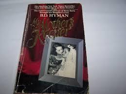 my mother u0027s keeper b d hyman 9780425087770 amazon com books