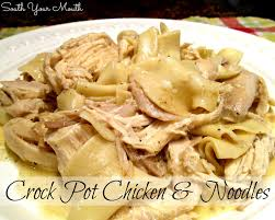 south your mouth crock pot chicken and noodles