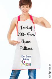 an absolute feast of 200 free apron patterns so sew easy