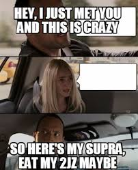 Maybe Meme - meme creator hey i just met you and this is crazy so here s my