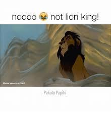 Lion King Meme Maker - noooo not lion king meme generator 3000 pakalu papito meme on me me