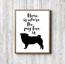 pug home decor home is where the pug love is quote printable wall art dog