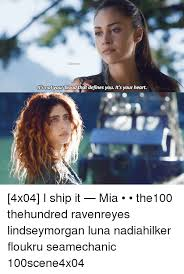 Memes Defined - 100scene lt s not your blood that defines you it s your heart 4x04 i