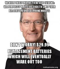 Battery Meme - we hold these truths to be self evident we purposely write ios