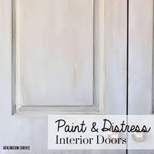 how to paint and distress interior doors atkinson drive