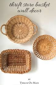 Home Decor Thrift Store Basket Wall Decor From A Thrift Store Twelve On Main