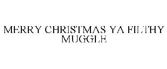 merry ya filthy muggle trademark serial number