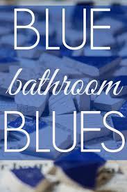 Blue Bathroom Blues Sarah E Frazer - Blue bathroom 2