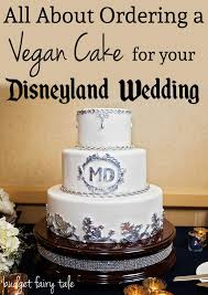 wedding cake options vegan cake options for disneyland weddings this fairy tale