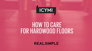 how to care for hardwood floors simple