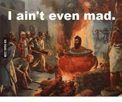 Aint Even Mad Meme - i ain t even mad via 9gagcom aint even mad meme on sizzle