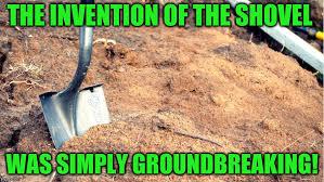 Shovel Meme - image tagged in shovel breaking dirt memes funny puns shovel jokes