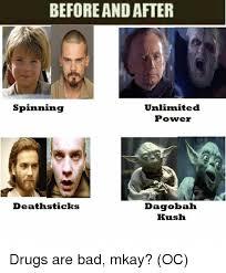 Unlimited Power Meme - beforeandafter unlimited spinning power death sticks dagobah kush
