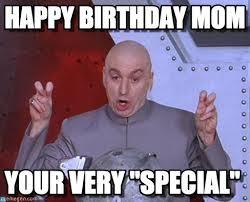 Mother Memes - 20 memorable happy birthday mom memes love brainy quote