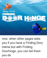 Pixar Meme - disnep pixar finding now when other pages asks you if you have a