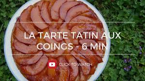 comment cuisiner des coings la tarte tatin aux coings version courte 6 min tatin tart with