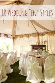 tent for wedding 10 chic wedding tent styles