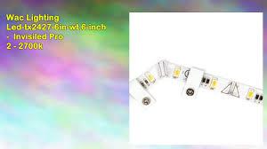 wac under cabinet lighting wac lighting ledtx24276inwt 6inch invisiled pro 2 2700k youtube