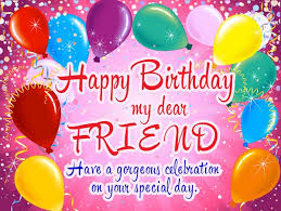 Happy Birthday Wishes 72 Happy Birthday Wishes For Friend With Images Good Morning Quote