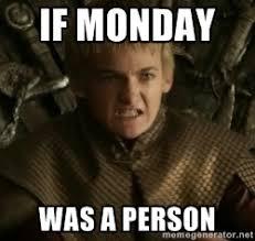 Joffrey Meme - if monday was a person joffrey google search 50 game of
