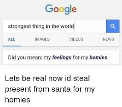 Google Did You Mean Meme - google strongest thing in the world all images videos news did you