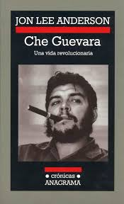 che guevara biografie che guevara una vida revolucionaria de jon letras