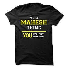 Designs For Name Mahesh Mahesh T Shirts Sweatshirts Hoodies Meaning Sweaters