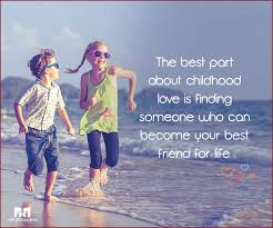 wedding wishes for childhood friend childhood quotes 14 quotes that will bring back memories
