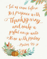 let us come before his presence with thanksgiving psalm 95 2