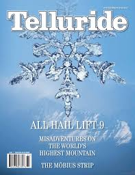 Wildfire Telluride Co by Telluride Magazine Winter Spring 2017 By Deb Kees Issuu