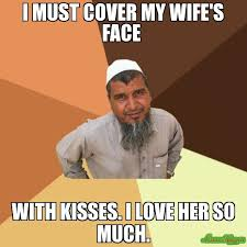 I Love My Wife Meme - i must cover my wife s face with kisses i love her so much meme