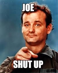 Shut Up Meme - meme maker joe shut up
