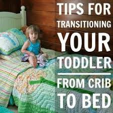 When To Get A Toddler Bed Do U0027s And Don U0027ts Of Transitioning To A Toddler Bed One Day