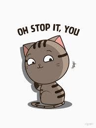 Meme Oh Stop It You - oh stop it you cat meme unisex t shirt by clgtart redbubble
