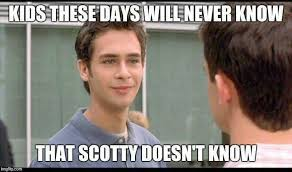 Scotty Meme - scotty doesn t know these are a few of my favorite things